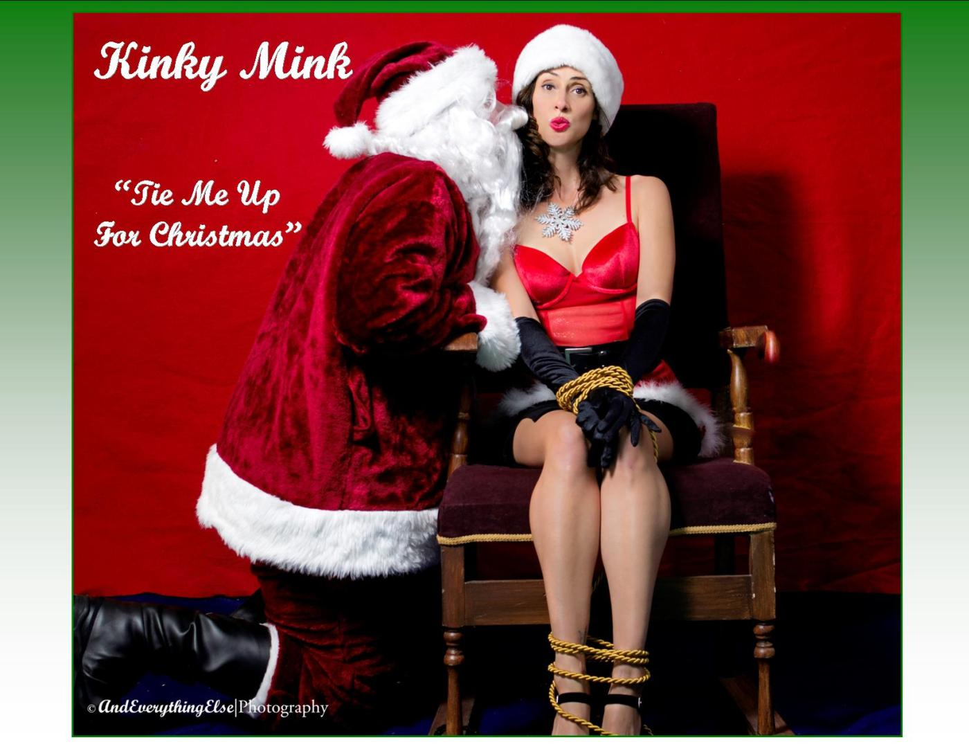 "Tie Me Up For Christmas"" by Kinky Mink – Nancy Stohlman"